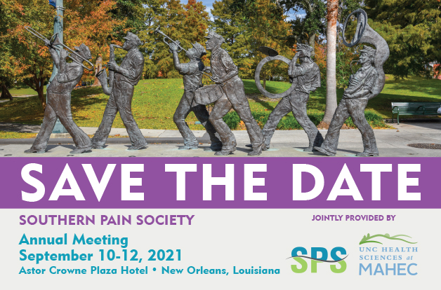 Save the Date Southern Pain Society 35th Annual meeting at Astor Crowne Plaza Hotel in New Orleans on September 8-10, 2021